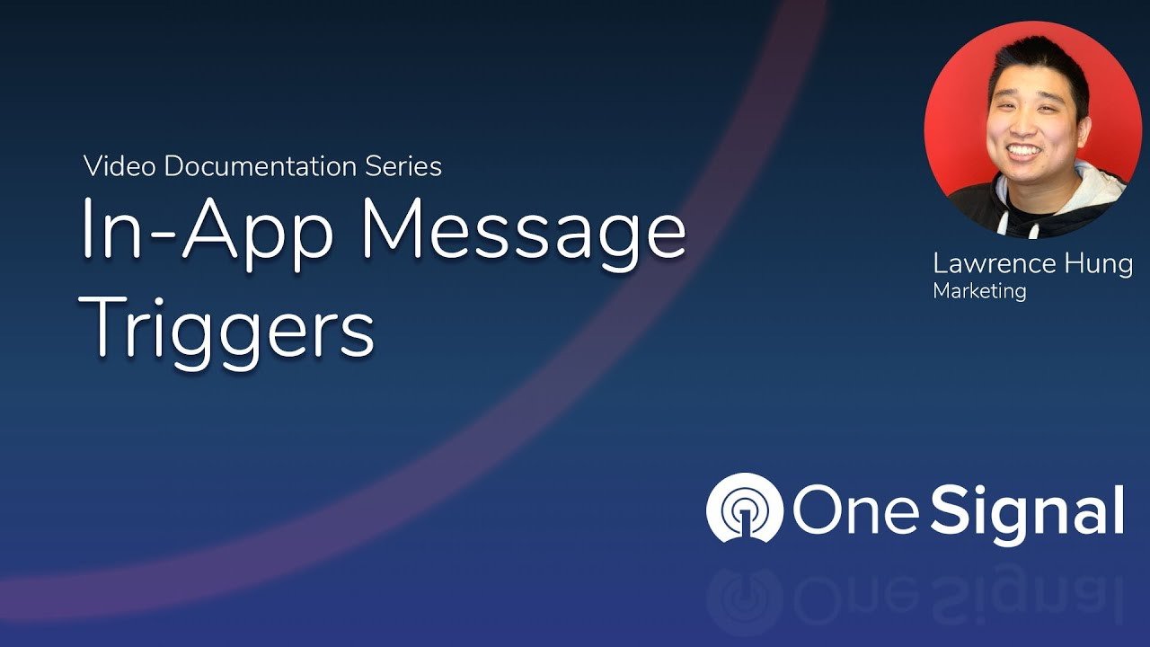 OneSignal In-App Messaging Triggers Overview