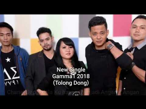 Gamma1 Tolong Dong New Single 2018
