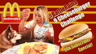#BattleRaina - 9 McDonalds Cheeseburgers Challenge - 90,000 Subscriber Special Video | RainaisCrazy