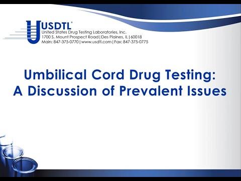 USDTL Webinar on Umbilical Cord Drug Testing - A Discussion of Prevalent Issues