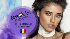 WHO SHOULD REPRESENT ROMANIA | EUROVISION 2020