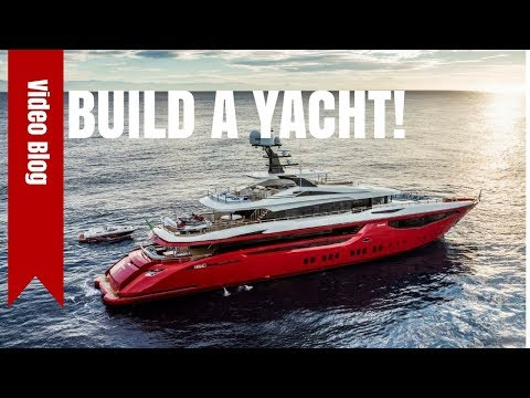 How to Build a Custom Super Yacht