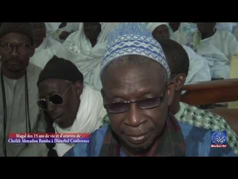 Magal des 15 ans de vie et d'oeuvres de cheikh ahmadou bamba à Diourbel Conference P1 - Murid Channel