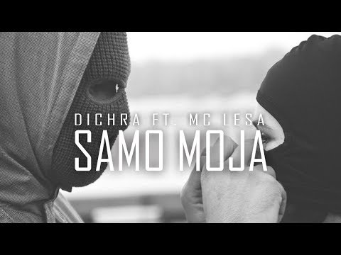 DICHRA feat. LESA - SAMO MOJA (OFFICIAL VIDEO)