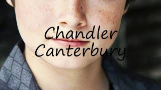 How to Pronounce Chandler Canterbury