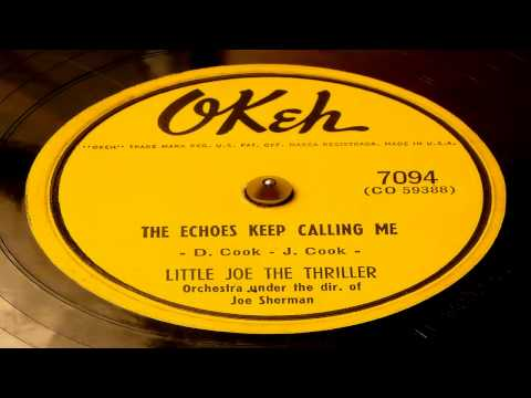 The Echoes Keep Calling Me - Little Joe And The Thrillers (Okeh)