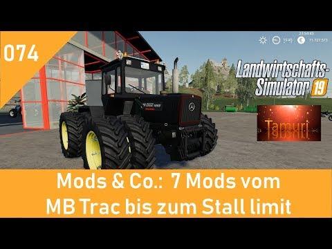 LS19 Mods & Co.  #074  7 Mods vom MB Trac bis zum Stall Limit mit Link Liste