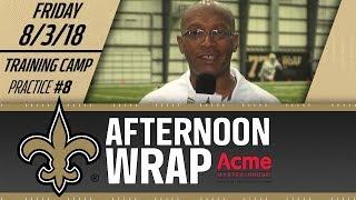 Saints Afternoon Wrap | Practice #8 | 2018 Training Camp