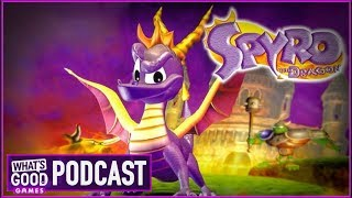 Is SPYRO Coming Back?! - What's Good Games Videocast (Ep. 40)