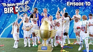 Angry Birds - BirLd Cup | THE BIG FINAL - Ep.10