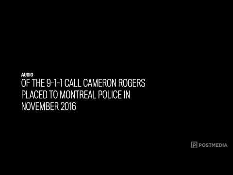 Audio of the 9-1-1 call Cameron Rogers placed to Montreal police in November 2016
