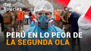 PERÚ sufre un REPUNTE de casos debido a la VARIABLE BRASILEÑA y la falta de recursos | RTVE Noticias