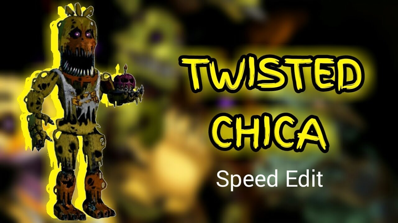 Fnaf 6 Speed Edit Twisted Chica Youtube