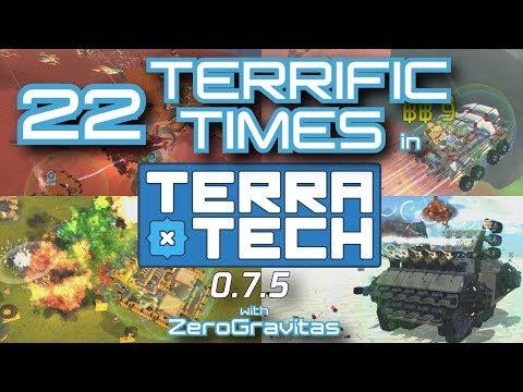 22 Terrific Times in TerraTech 0.7.5!