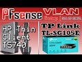 PFSENSE VLAN SETUP WITH TP LINK TL-SG105E in HP Thin Client.