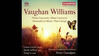 Vaughan Williams - Piano Concerto/Oboe Concerto/Serenade to Music/Flos Campi
