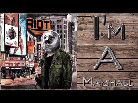 Riot - I'm A Marshall Mp3