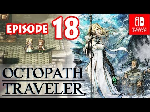 Octopath Traveler Walkthrough Part 18 Ophelia 2nd Chapter