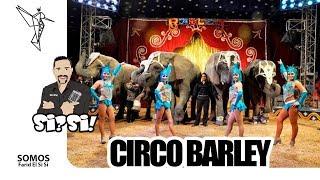 Circo Barley reportaje especial....por Farid el si si