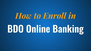 How to Enroll iฑ BDO Online Banking