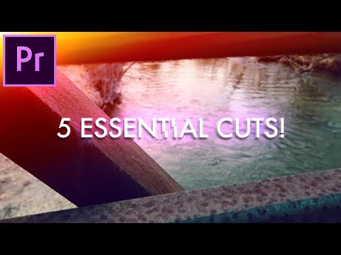 5 Essential Cuts Every Video Editor Should Know! (Adobe Premiere Pro CC 2018 How to)
