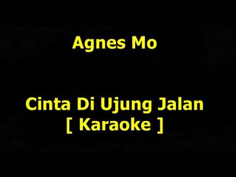Agnes Mo   Cinta Di ujung Jalan Versi Terbaru  Karaoke