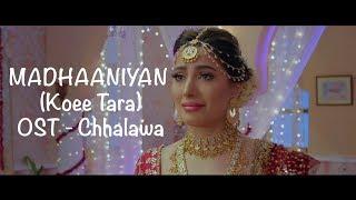 Mandhaniyan (Koee Tara) Soundtrack from the Motion Picture 'Chhalawa'