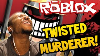 ROBLOX: TWISTED MURDERER! - NO ESCAPE! - Part (1)