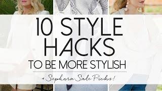 10 Simple, Essential Style Hacks   Sephora VIB Rouge Sale Haul