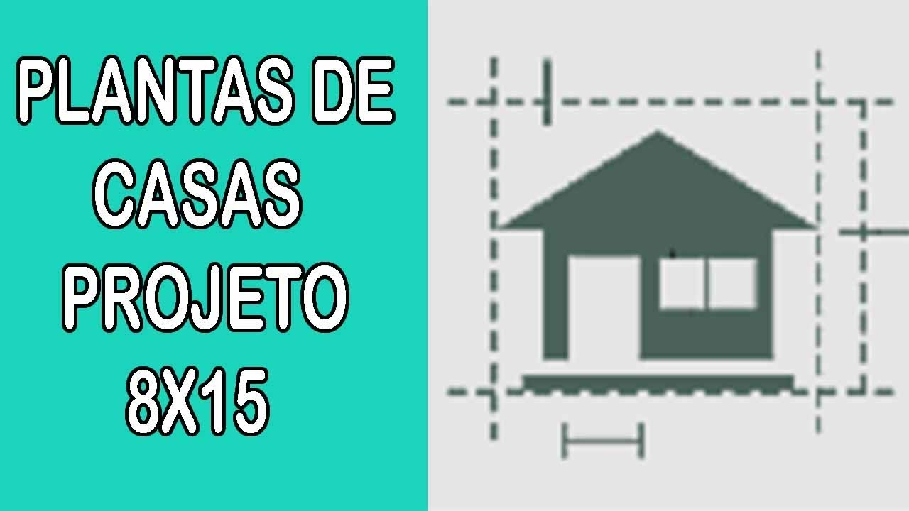 Plantas de casas projeto terreno 8x15 youtube for Planos de casas 8x15