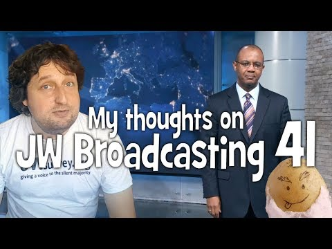 My thoughts on JW Broadcasting 41 - April 2018 (with William Turner Jr.)
