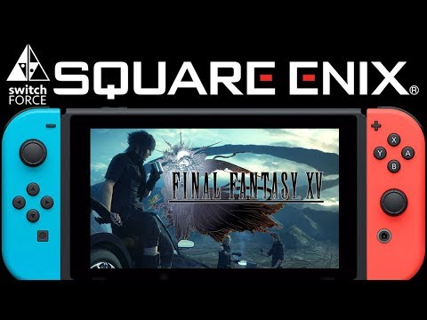 Square Enix Wants To Bring FULL FFXV To Switch! (Final Fantasy XV)