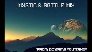 "MYSTIC & BATTLE MIX 2017 |From PC Game ""OUTLAND""