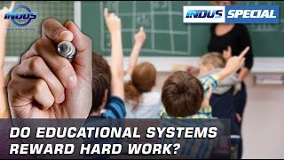 Do Educational systems reward hard work? | Indus Special | Indus News