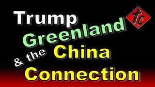 Trump and the Greenland/China Connection