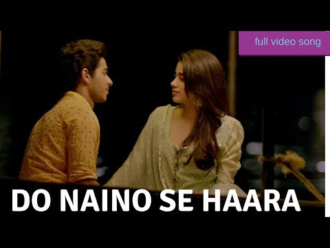 Do Naino Se Haara | Full Video Song | Dhadak Song | Ishaan Khattar | Janhvi Kapoor