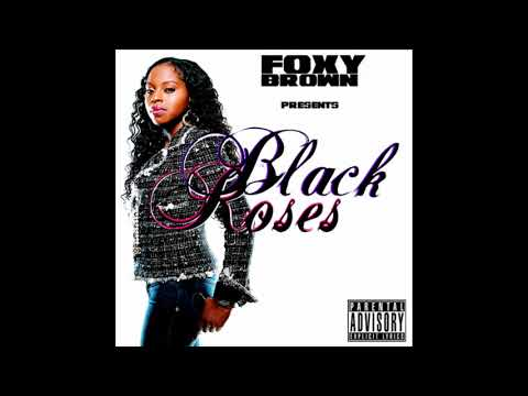 FOXY BROWN - BLACK ROSES (2005-) HQ
