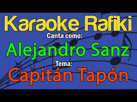 Alejandro Sanz - Capitán Tapón Karaoke Demo