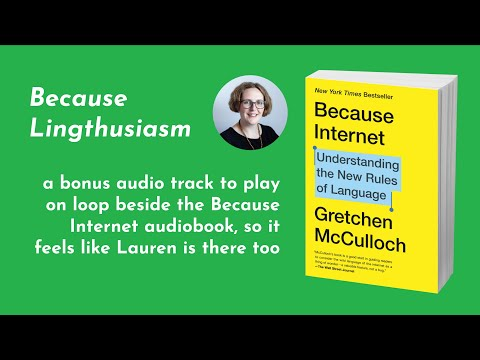 lingthusiasm: The Because Internet audiobook is read by its...
