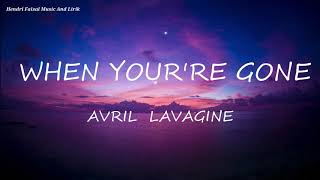 Gambar cover Lagu When you're Gone Lirik Dan Terjemah Indonesia | Avril Lavigne