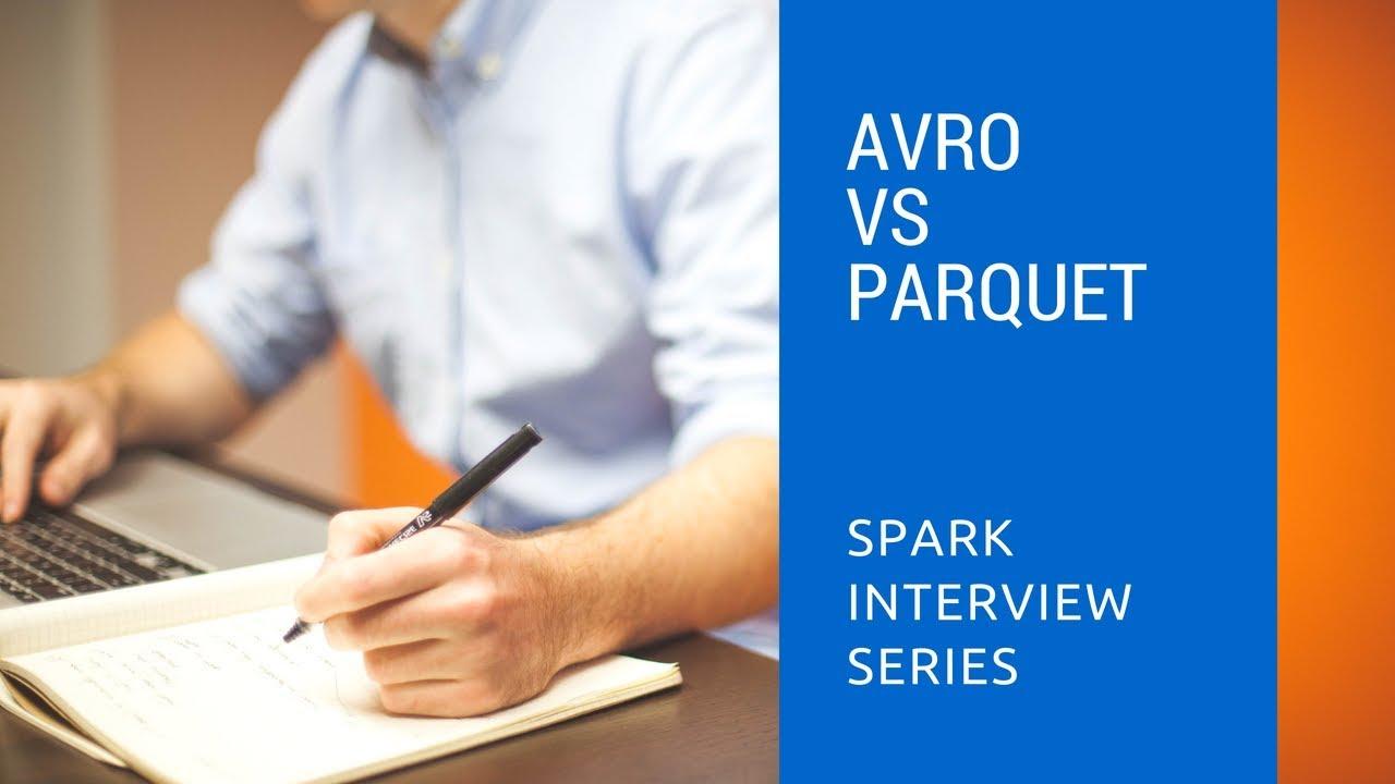 Avro vs Parquet | Spark Hadoop Interview question