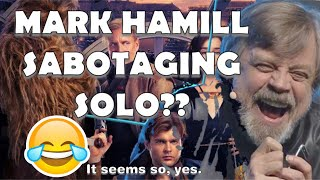 WHY IS MARK HAMILL SPOILING DISNEY LUCASFILM'S SOLO: A STAR WARS STORY?