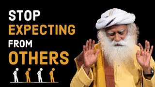 How to stop expe¢ting from others II one lettered word by Sadhguru || TGS