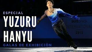 ESPECIAL: Galas de exhibición de Yuzuru Hanyu [2006-2018]