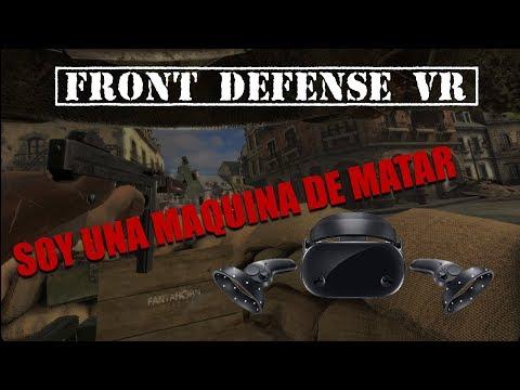 SOY UNA MAQUINA DE MATAR! FRONT DEFENSE EN REALIDAD VIRTUAL CON LAS SAMSUNG ODYSSEY!