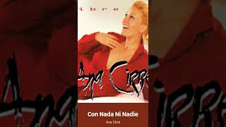 Watch Ana Cirre Con Nada Ni Nadie video