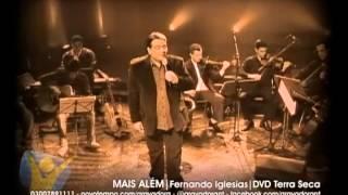 Mais além - Fernando Iglesias - DVD Terra Seca