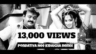 Pondatiya Nee Kidaicha - Perarasu || Remix By Dj Revvy