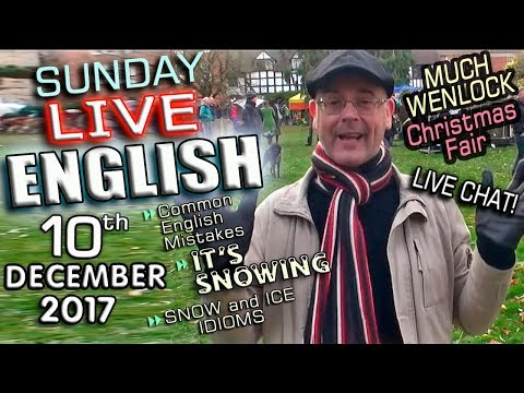 LIVE English Lesson - 10th Dec 2017 - English Mistakes - SNOW - Christmas Fair - Mr Duncan