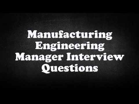 Manufacturing Engineering Manager Interview Questions